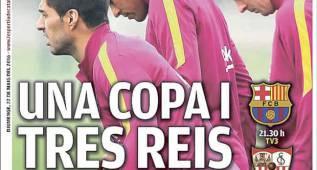 Una Copa y tres reyes: la prensa catalana confía en el tridente