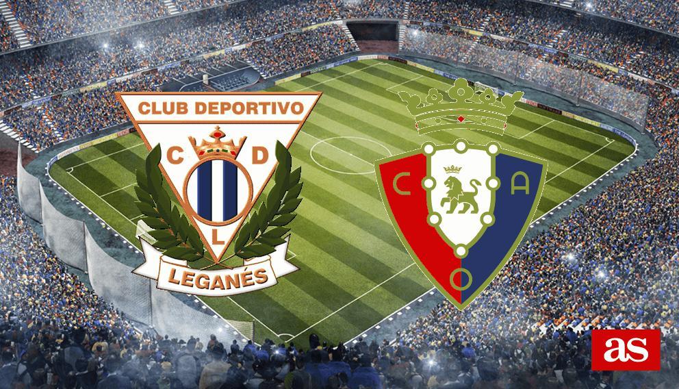 Leganés 2-0 Osasuna: resumen, goles y resultado Liga Santander