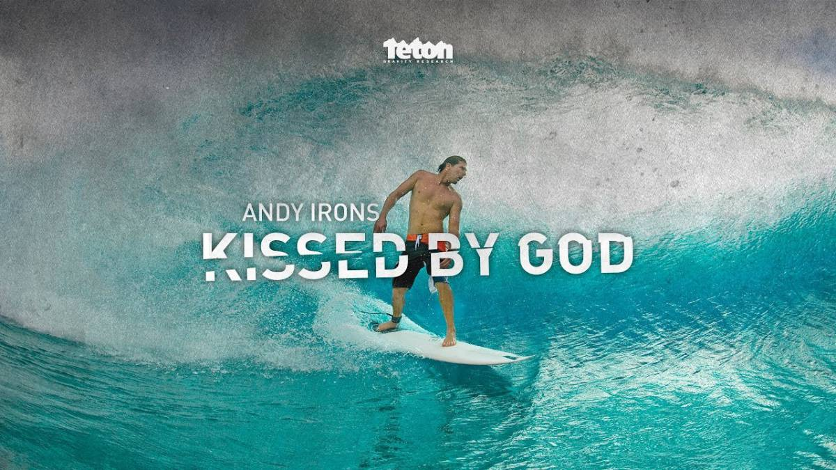 Andy Irons: Kissed by god teton gravity research surf
