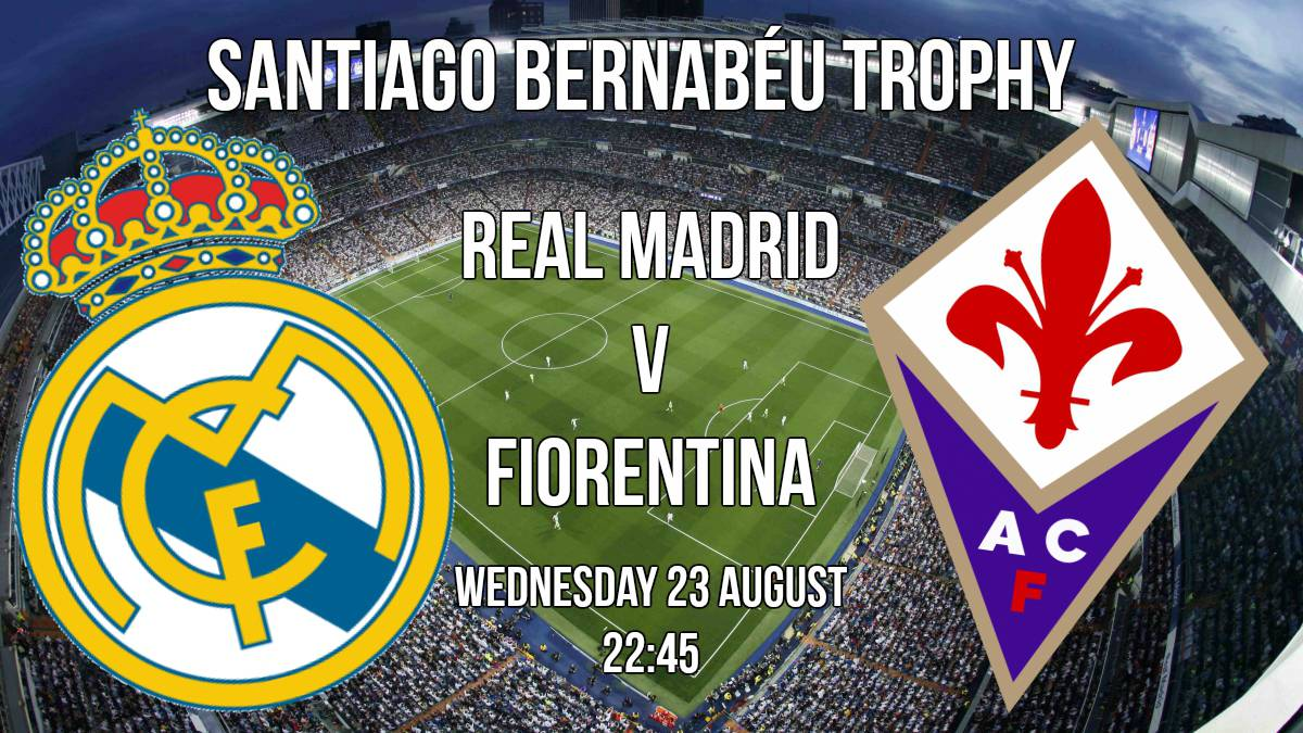 How and where to watch Real Madrid v Fiorentina