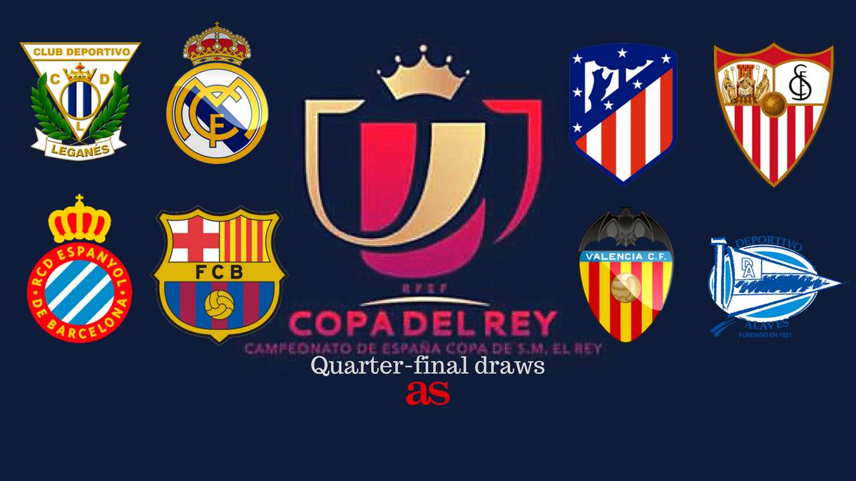 Copa del Rey quarter-final fixtures confirmed: Real Madrid-Leganes, FC Barcelona-Espanyol, Valencia- Deportivo Alaves and Atletico Madrid v Sevilla