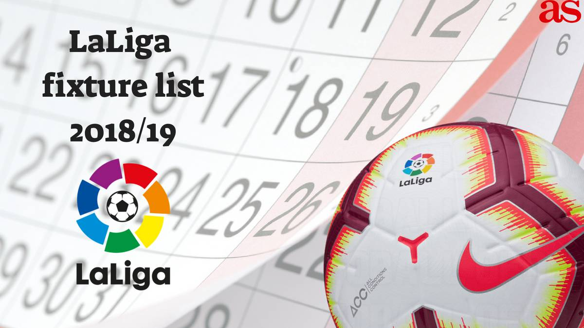 Laliga 2018 19 Fixture List Announcement Live How To Follow Times