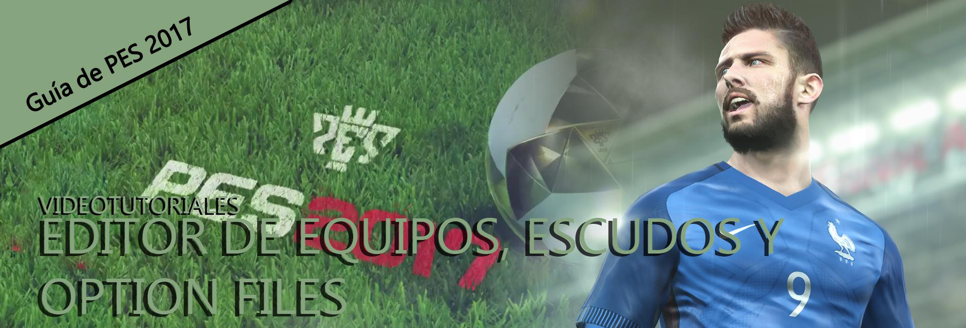 Guia De Pes 2017 Editor De Equipos Escudos Y Option Files