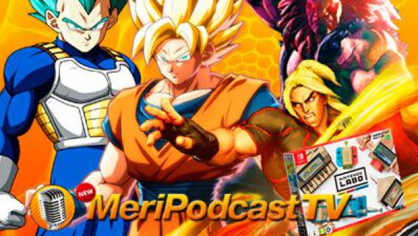 MeriPodcast 11x17: Nintendo Labo y Dragon Ball FighterZ