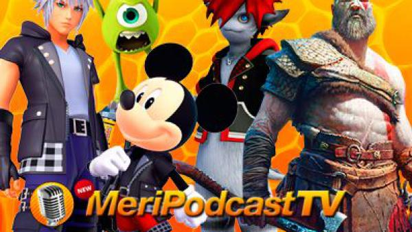 MeriPodcast 11x20: Kingdom Hearts 3