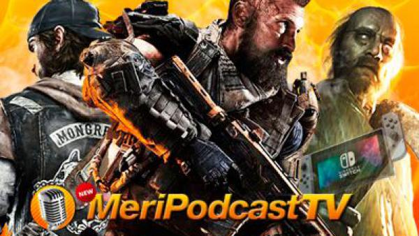 MeriPodcast 11x31: Black Ops IIII y Days Gone