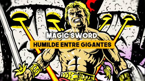 Magic Sword: Humilde entre gigantes