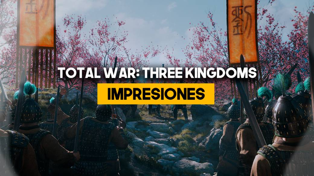Impresiones jugables Total War: Three Kingdoms