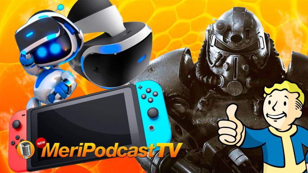 MeriPodcast 12x05: Posible revisión de Switch, 2 años de PS VR y Fallout 76