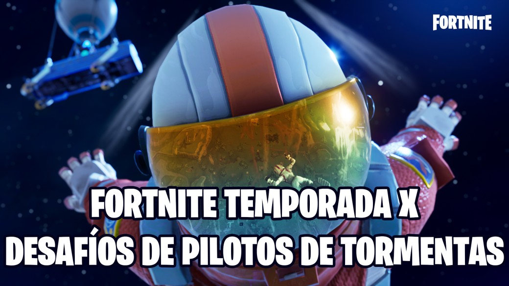 fortnite battle royale temporada 10 temporada x desafios pilotos de tormentas