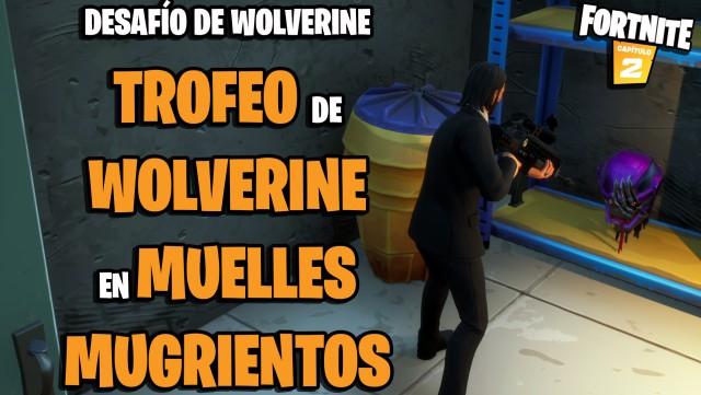 fortnite episodio 2 temporada 4 desafíos desafío de wolverine encuentra el trofeo de wolverine en muelles mugrientos